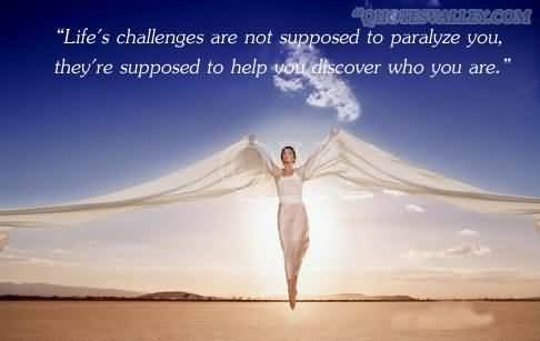 Life Challenges Not Supposed To Paralyze You Challenge Quote