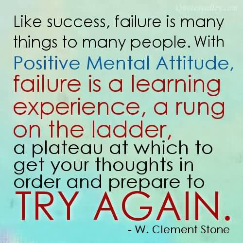 Like Success, Failure Is Many Things To May People ~ Failure Quote
