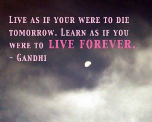 Live as If Your Were To Die Tomorrow ~ Democracy Quote