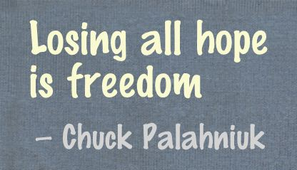 Losing all Hope Is Freedom ~ Freedom Quote - Quotespictures.com