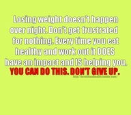 Losing weight Doesn't happen over night ~ Exercise Quote