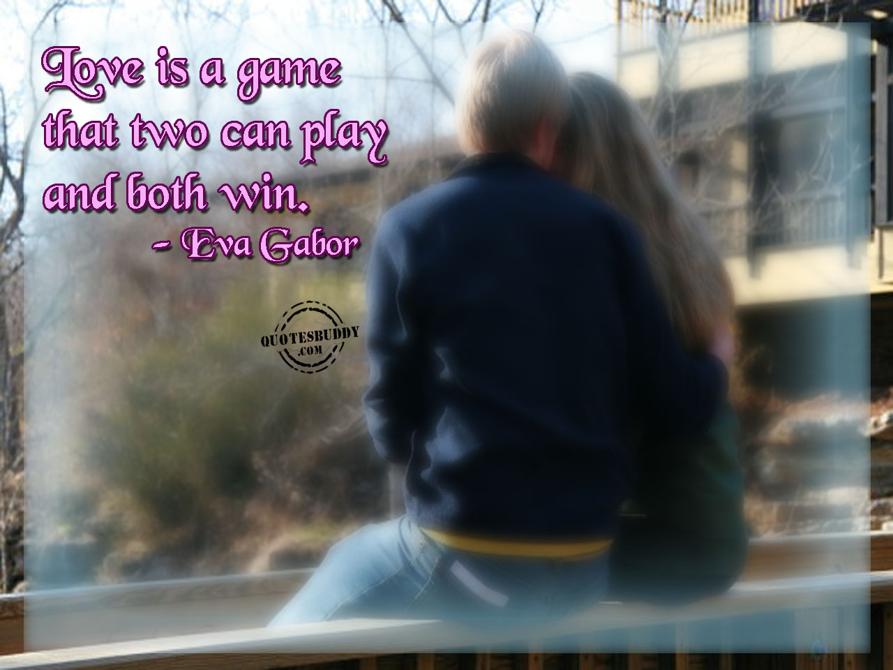 Love Is a Game ~ Flirt Quote