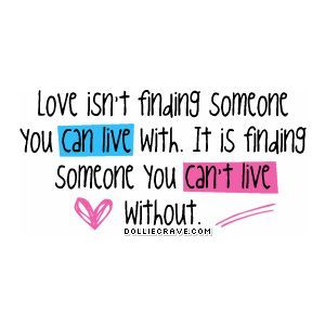 Love Isn\'t Finding Someone You Can live with ~ Being In Love ...