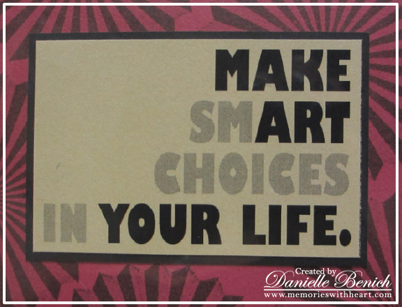 Make Smart Choices in Your Life ~ Art Quote