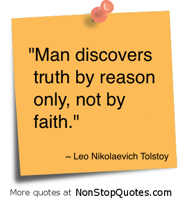 """""""Man discovers truth by reason only,not by faith"""" ~ Faith Quote"""