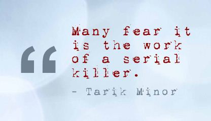 Many Fear It Is the Work of a Serial Killer ~ Fear Quote