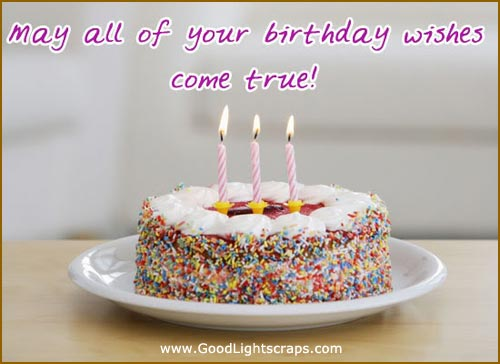 May All Of Your Birthday Wishes Come True Quote
