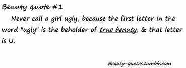 Never call a girl ugly beauty quote
