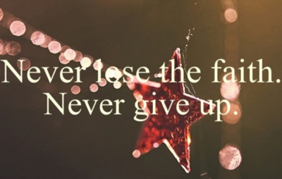 Never Lose the faith,Never Give Up ~ Faith Quote