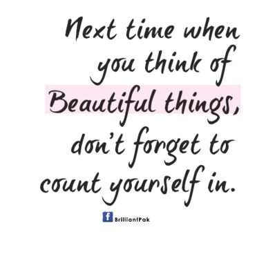 You Are Beautiful Quotes Inspiration NExt Time When You Think Of BEautiful ThingsDon't Forget To Count