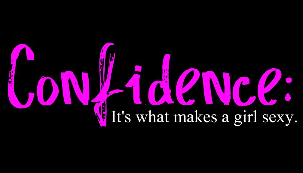 Nice Confidence Quote for Orkut   Confidence its What makes a Girl    Quotes For Girls About Confidence