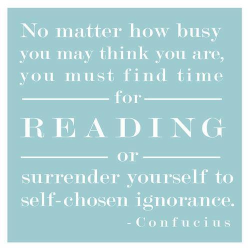 No Matter How Busy You May Think You are,You Must find time for Reading ~ Education Quote