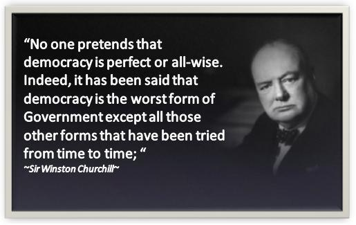 No One Pretends that Democracy Is Perfect or all wise ~ Democracy Quote