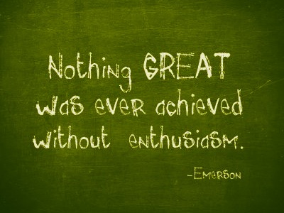 Nothing Great Was Ever Achieved without enthusiasm ~ Failure Quote