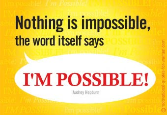 """Nothing Is Impossible,the word It self says,I""""m Possible! ~ Dreaming Quote"""