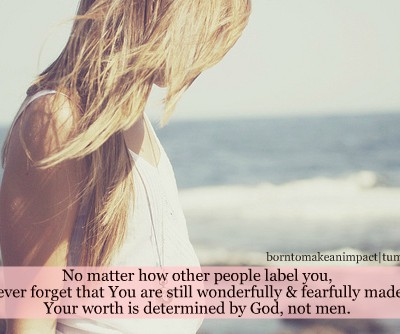 Now Matter how others People label you ~ Faith Quote