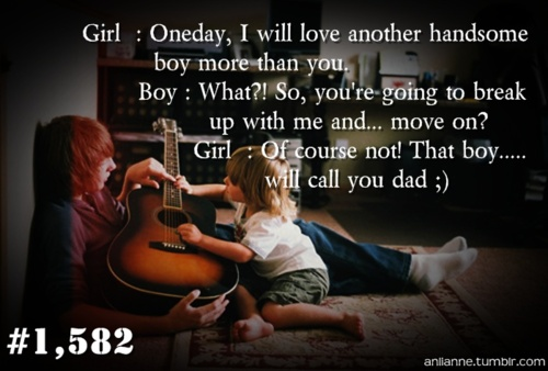 Oneday,I will love another handsome boy more than you ~ Family Quote