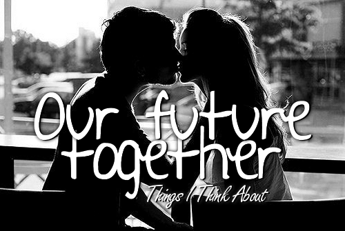Looking Forward To Our Future Together Quotes. QuotesGram