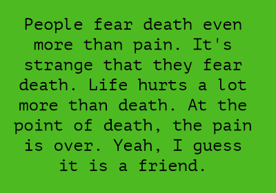 People Fear Death Even More than Pain ~ Fear Quote
