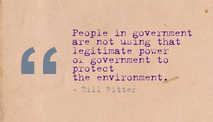 People In Goverment are not using that legitimate Power pr government to protect the Environment ~ Environment Quote