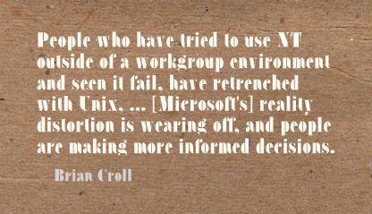 People who have tried to use NT outside of a workgroup environment and seen it fail ~ Environment Quote