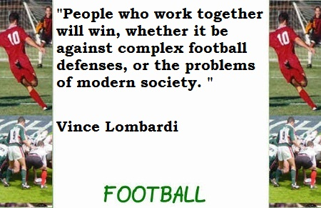 People Who Work together Will Win ~ Football Quote
