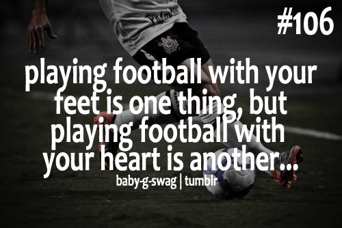 Playing Football With Your Feet Is One thing ~ Football Quote