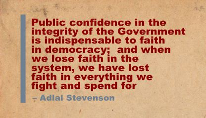 Public Confidence In the Intergrity of the Government Is Indispensable to faith In Democracy ~ Confidence Quote
