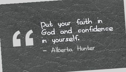 Put Your Faith In God and Confidence In Yourself ~ Confidence Quote