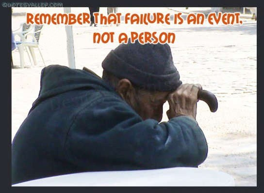 Remember That Failure Is An Event ~ Failure Quote
