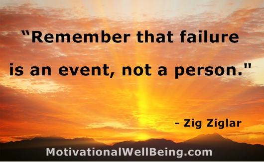 """""""Remember that Failure Is an Event,Not a Person"""" ~ Failure Quote"""
