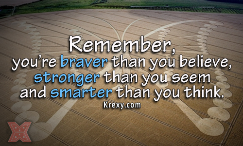 Remember,You're Braver than You Believe ~ Confidence Quote