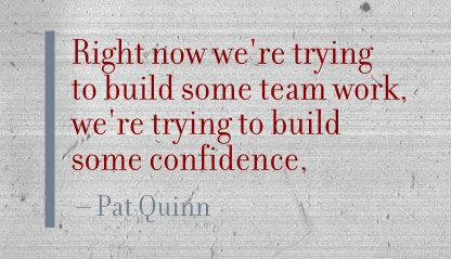 Right Now We're Trying to build Some team Work,We're trying to build some Confidence ~ Confidence Quote