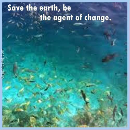 Save the Earth,be the agent of Change ~ Environment Quote