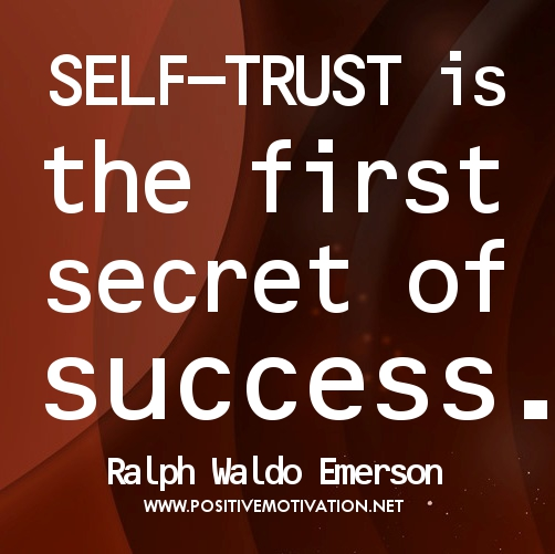 Self Trust Is The First Secret Of Success Confidence Quote