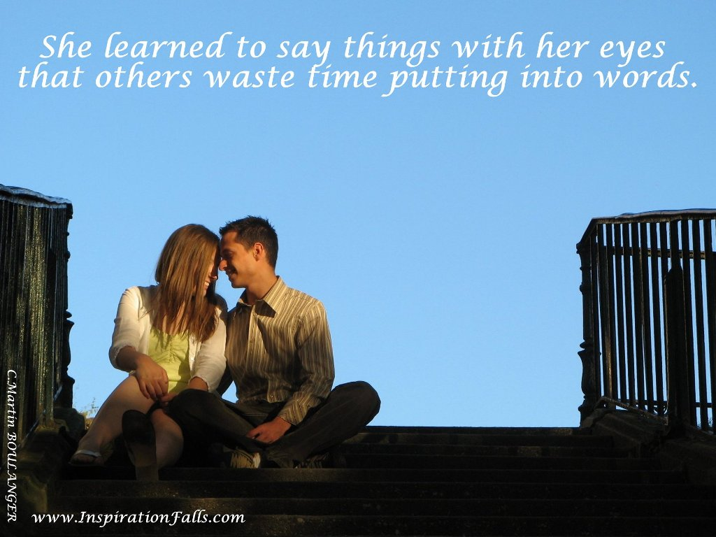 She learned to say things with her wyes that others waste time putting into words ~ Flirt Quote