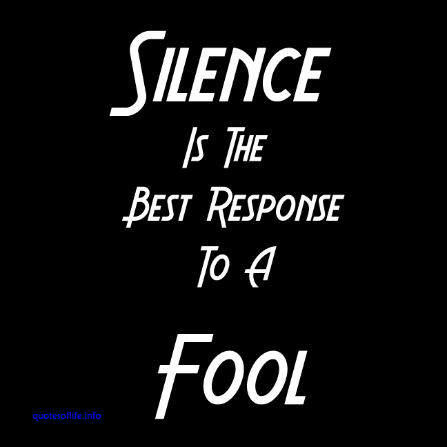 Silence Is The Best Response To A Fool   Attitude QuoteQuotation On Attitude