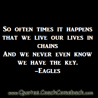 So Often Times It Happens That We Live Our Lives In Chain ~ Freedom Quote