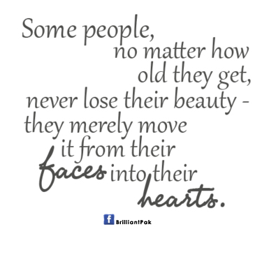 Some People No MAtter How Old They GetNever Lose Their Beauty Impressive Old People Quotes