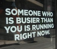 Someone Who Is Busier Than You Is Running Right Now ~ Exercise Quote