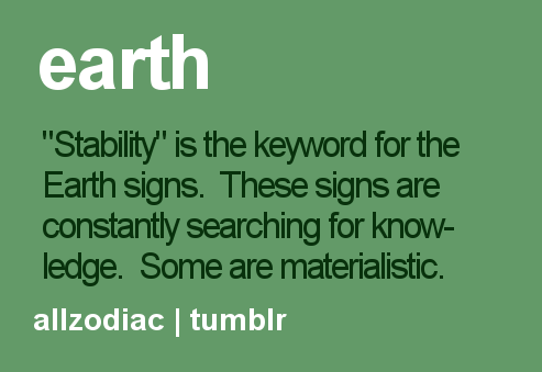 """Stability"" Is The Keyword for the Earth Signs ~ Astrology Quote"