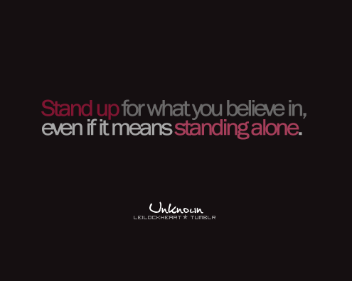 Stand Up for what you believe In ~ Confidence Quote