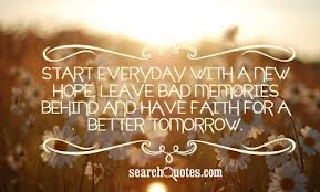 Start Everyday with a new Hope ~ Faith Quote