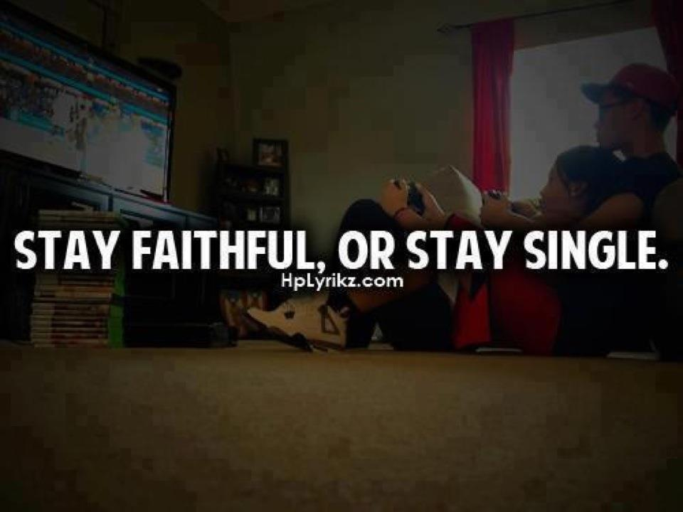Stay Faithful,Or Stay Single ~ Break Up Quote ...
