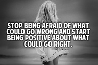 Stop Being Afraid of what Could Go wrong ~ Exercise Quote