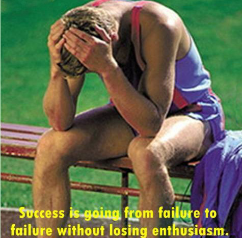 Success Is Going From Failure To Failure Without Losing Enthusiasm ~ Failure Quote