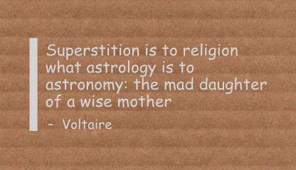 Superstition Is to religion what astrology is to astronomy ~ Astrology Quote
