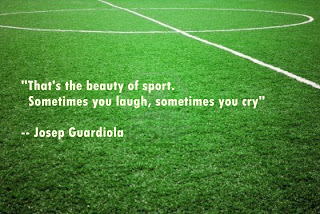 """That's the beauty of sport,Sometimes you laugh,sometimes you cry"" ~ Football Quote"