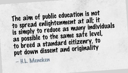 The Aim of Public Education is not to spread Englightenment at all ~ Education Quote