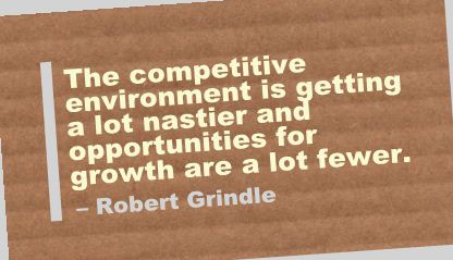 The Competitive Environment Is Getting a lot Nastier and Opportunities for Growth are a lot fewer ~ Environment Quote